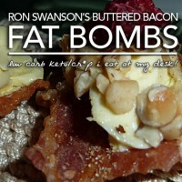 Ron Swanson's Buttered Bacon Fat Bomb | Cr*p I Eat At My Desk