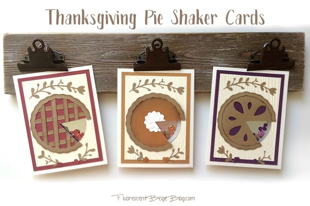 #Thanksgiving Pie Shaker Cards! Cherry, Pumpkin, & Berry!