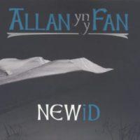 ALLAN YN Y FAN – NEWiD (Steam Pie Records SPCD10185)