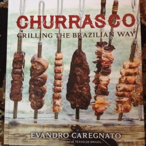 Churrasco cookbook - recipes for gaucho cooking