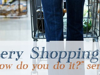 "Grocery Shopping Tips – Big Family ""How Do You Do It?"" Series"