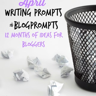 April Blog Prompts {12 Months of Writing Ideas} #BlogPrompts