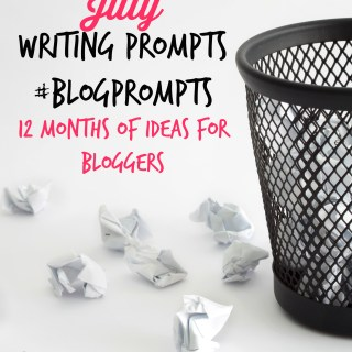 July Blog Prompts {12 Months of Writing Ideas} #BlogPrompts