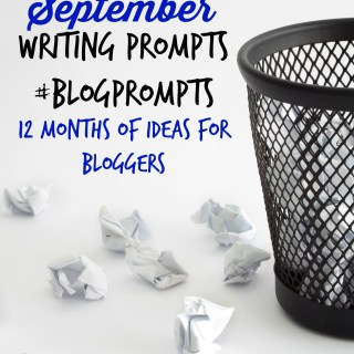 September Blog Prompts {12 Months of Writing Ideas} #BlogPrompts