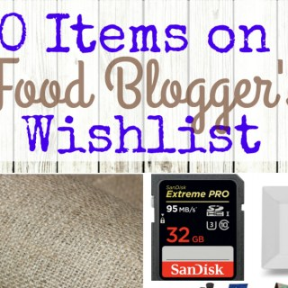 Holiday Gift Guide: 10 Items on a Food Blogger's Wishlist