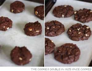 The cookies double in size once cooked.