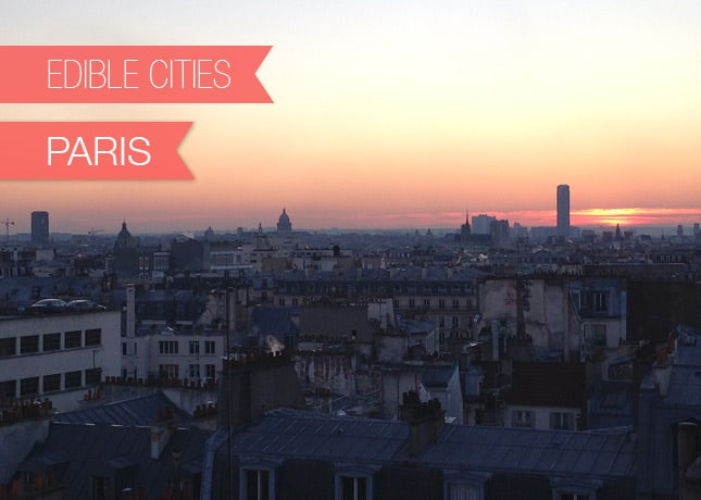 {Edible Cities} Paris, with Anne from Prêt à Voyager // FoodNouveau.com