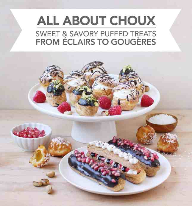 NEW VIDEO CLASS // All About Choux: Sweet and Savory Puffed Treats, from Éclairs to Gougères // FoodNouveau.com