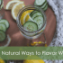 20 natural ways to flavor water