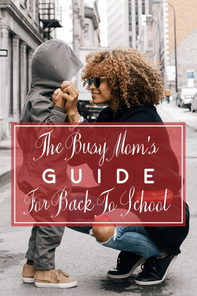 The Busy Mom's Guide For Back To School