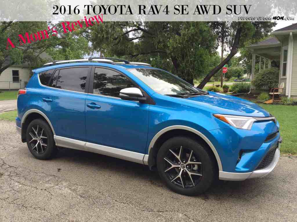 A MOM's Review on the New 2016 Toyota RAV4 SE #LetsGoPlaces