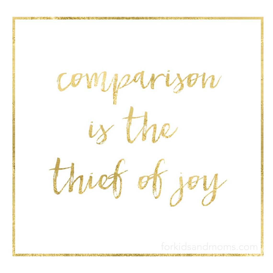 Inspirational Quote Comparison is the Thief of Joy Gold Instagram Images Wallpaper Free Printable Download