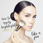 How to Apply Highlighter like a Pro