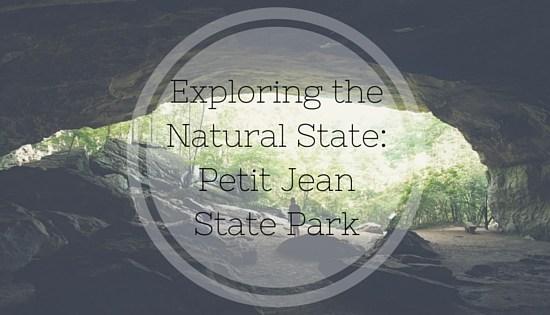Exploring the Natural State_Petit Jean State Park