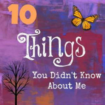 ten things you didn't know about me