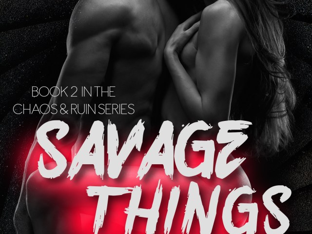 Cover Reveal ~ Savage Things by @_callie_hart