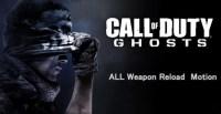 CoD:ゴースト:武器全37種+αのリロードモーション集 [等倍動画追加]