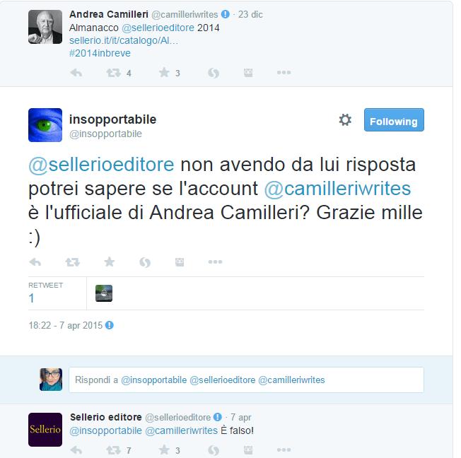 insopportabile su Twitter    sellerioeditore non avendo da lui risposta potrei sapere se l account  camilleriwrites è l ufficiale di Andrea Camilleri  Grazie mille