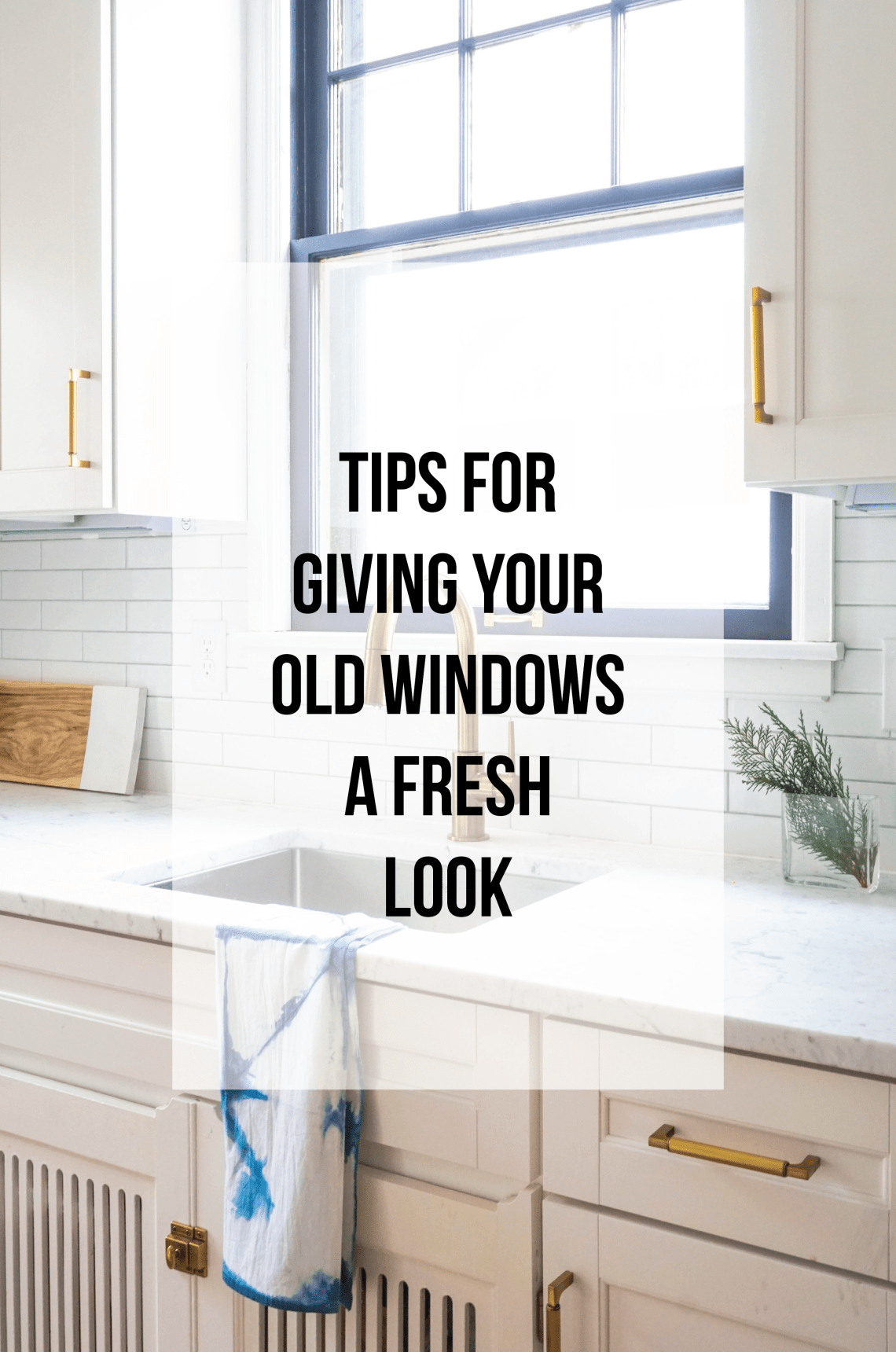 Tips for giving your old windows a new look!