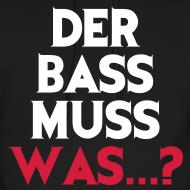 der bass muss