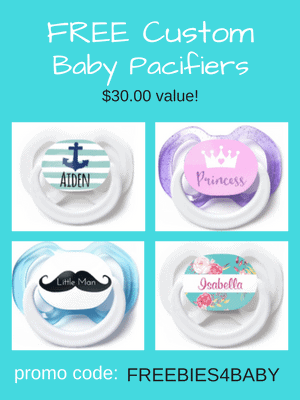 5 Free Custom Pacifiers - $30 value! Use code: FREEBIES4BABY at checkout.