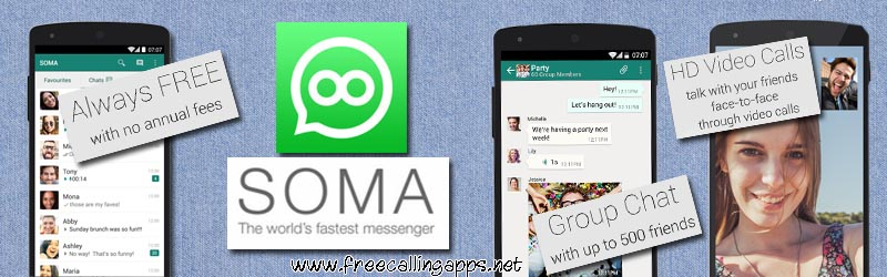 Soma messenger for free HD video calls.