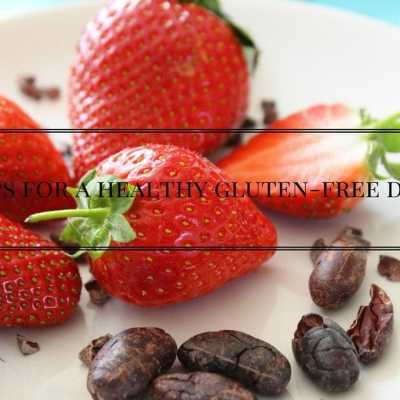 5 Top Tips For Eating A Wholesome Gluten-free Diet