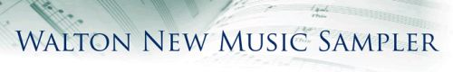 Walton New Music Sampler 2014 Free CD of Recordings by Distinguished Choirs and Conductors