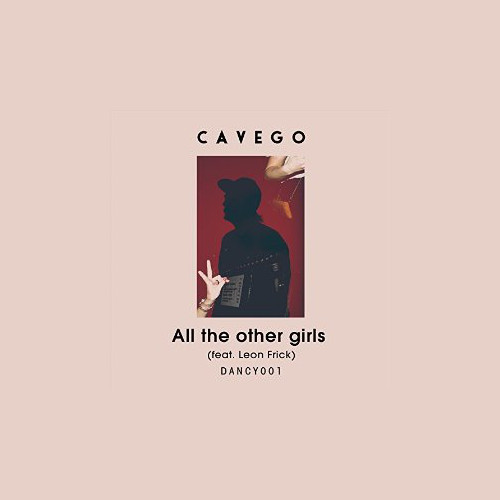 Cavego - All The Other Girls