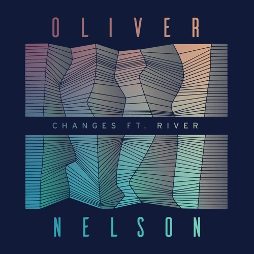 "Oliver Nelson Returns With ""Changes"" Featuring River"