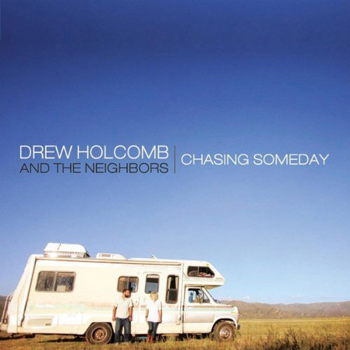 drew-holcomb-and-the-neighbors-chasing-someday-cover