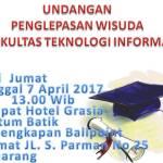 Undangan Penglepasan Wisudawan & Wisudawati Fakultas Teknologi Informasi