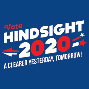 Hindsight 2020 T-Shirt