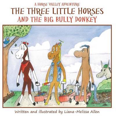 Donkey's Kite The Three Little Horses and the Big Bully Donkey