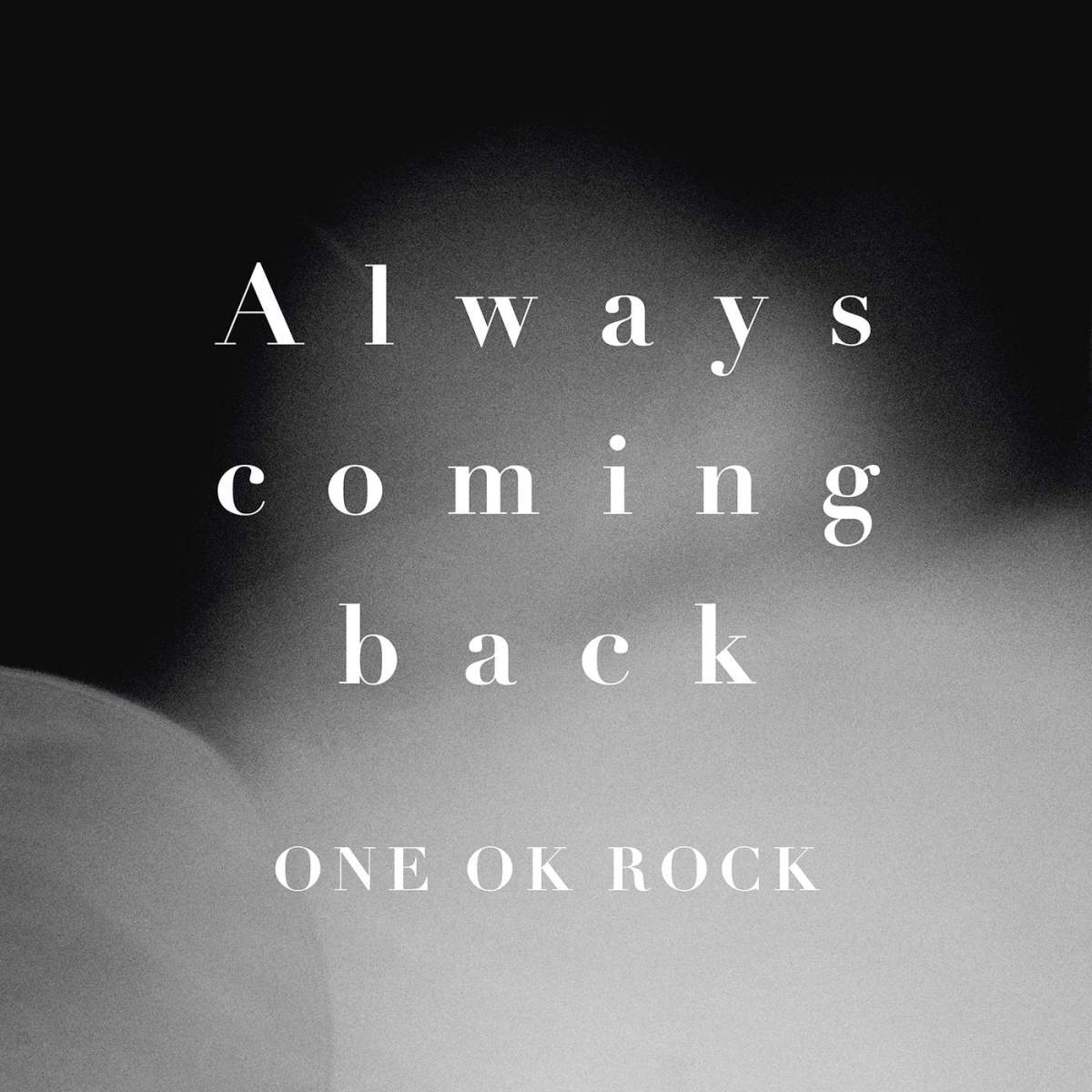 ONE OK ROCK – Always Coming Back