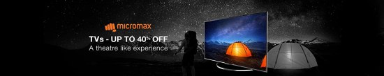 Micromax TVs - Up to 40% off