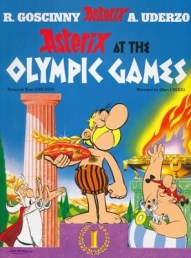 Asterix at the Olympic Games - By: Rene Goscinny, Albert Uderzo