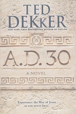 A.D. 30  -     By: Ted Dekker