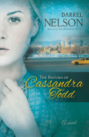 The Return of Cassandra Todd  -              By: Darrel Nelson