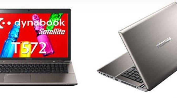 Toshiba Satellite Dynabook T572 & T772 Notebooks