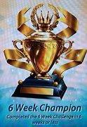 6 Week Champion trophy