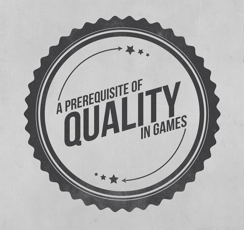 A Prerequisite of Quality