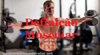 definição-muscular-ganharmassamuscular.net