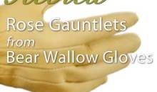 Rose Gauntlet Gloves from Bear Wallow Gloves: Product Review