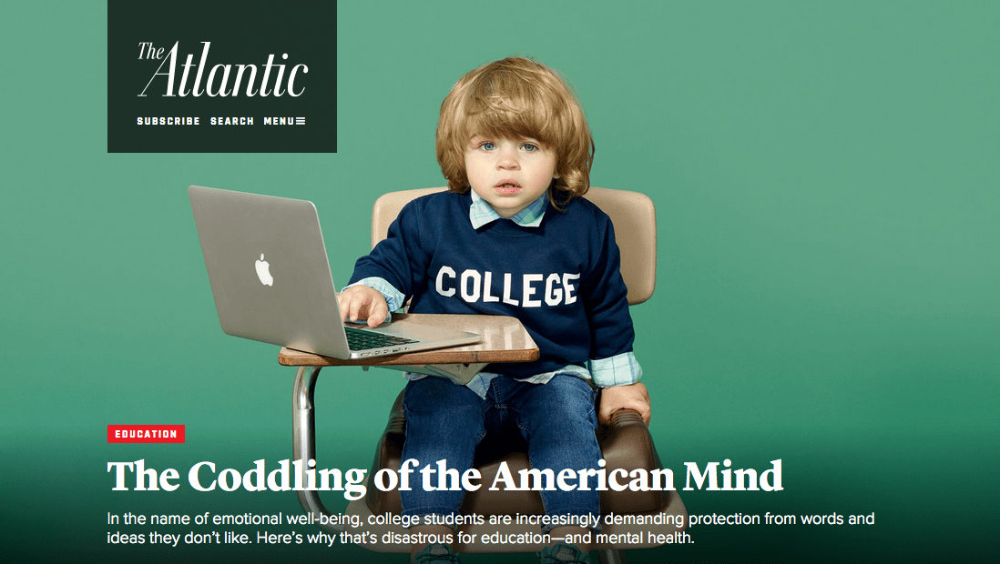 The Coddling of the American Mind, by Greg Lukianoff and Jonathan Haidt