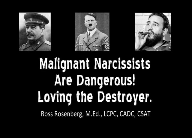 Malignant Narcissist Are Dangerous!  Loving the Destroyer.  Narcissism Expert R. Rosenberg