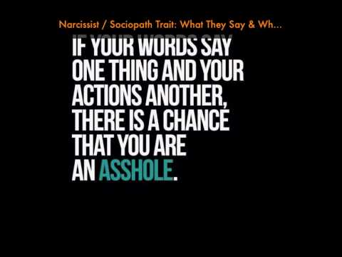 Narcissist / Sociopath Trait: What They Say & What They Do Often Do Not Match!