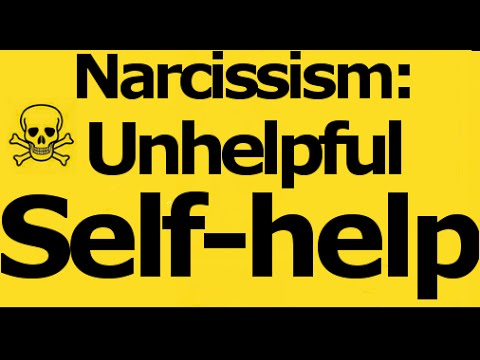 Narcissism: Unhelpful Self-help Advice