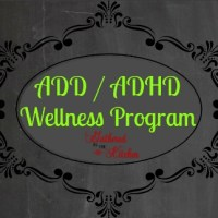 ADD / ADHD Wellness Program