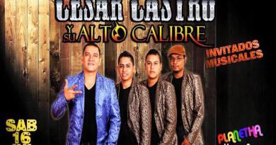 César Castro y su Alto Calibre | Lázaro Cárdenas